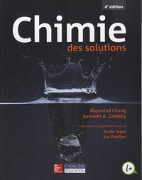 Raymond Chang et Kenneth A. Goldsby - Chimie des solutions.