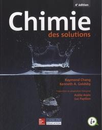 Télécharger le livre électronique pour iriver Chimie des solutions PDB par Raymond Chang, Kenneth A. Goldsby in French