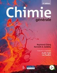 Raymond Chang et Kenneth A. Goldsby - Chimie générale - Avec un manuel et un recueil de solutions.