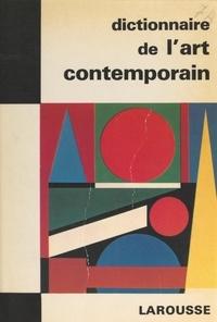 Raymond Charmet et  Collectif - Dictionnaire de l'art contemporain.