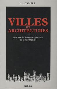 Raymond Chasle et M.H. Gossé - Villes et architectures - Essai sur la dimension culturelle du développement.