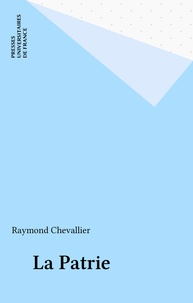 Raymond Chevallier - La patrie.