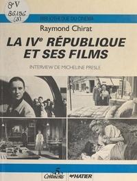 Raymond Chirat et Gilles Jacob - La IVe République et ses films.