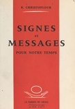 Raymond Christoflour et Marie-Madeleine Davy - Signes et messages pour notre temps.