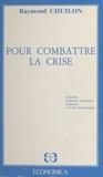 Raymond Chuilon - Pour combattre la crise : fiscalité, création monétaire, inflation et crise économique.