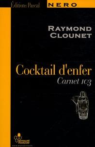 Raymond Clounet - Cocktail d'enfer - Carnet 103.