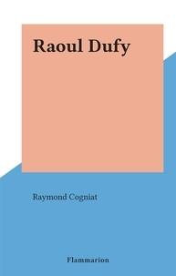 Raymond Cogniat - Raoul Dufy.