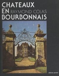 Raymond Colas et Alain Decaux - Châteaux en Bourbonnais.