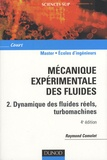 Raymond Comolet - Mécanique expérimentale des fluides - Tome 2, Dynamique des fluides réels, turbomachines.