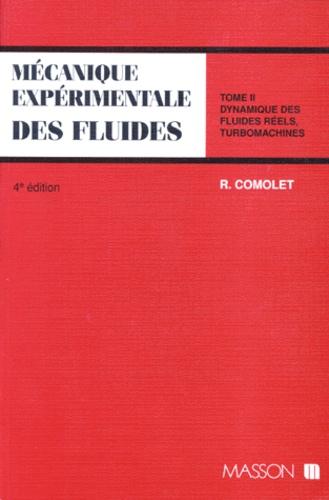 Raymond Comolet - MECANIQUE EXPERIMENTALE DES FLUIDES. - Tome 2, Dynamique des fluides réels, turbomachines, 4ème édition.