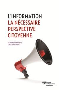 Raymond Corriveau et Guillaume Sirois - L'information - La nécessaire perspective citoyenne.