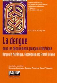 Raymond Corriveau et Bernard Philippon - La dengue dans les départements français d'Amérique - Comment optimiser la lutte contre cette maladie ?. 1 Cédérom