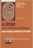 Raymond Corriveau et Bernard Philippon - La dengue dans les départements français d'Amérique - Comment optimiser la lutte contre cette maladie ?.