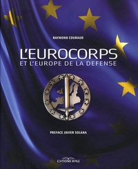Raymond Couraud - L'Eurocorps et l'Europe de la défense.