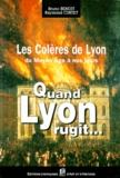 Raymond Curtet et Bruno Benoît - Les colères de Lyon du Moyen Age à nos jours - Quand Lyon rugit....
