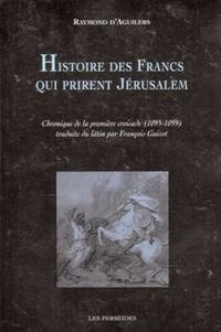 Histoire des francs qui prirent Jérusalem - Chronique de la première croisade (1095-1099).pdf