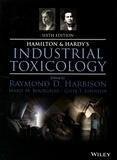 Raymond D. Harbison et Marie M. Bourgeois - Hamilton & Hardy's Industrial Toxicology.