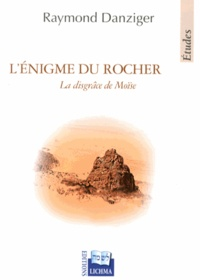Raymond Danziger - L'énigme du rocher - La disgrâce de Moïse.