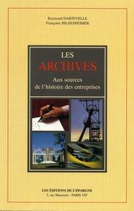 Raymond Dartevelle et Françoise Hildesheimer - Les archives - Aux sources de l'histoire des entreprises.