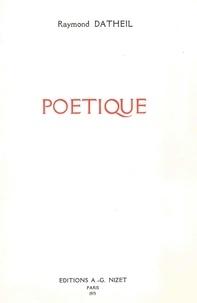 Raymond Datheil - Poétique.