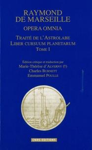 Raymond de Marseille - Opera omnia - Tome 1, Traité de l'astrolabe, édition bilingue français-latin.
