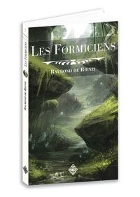 Raymond de Rienzi - Les Formiciens - Roman de l'ère secondaire.