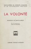 Raymond de Saint-Laurent et Max de Cauluson - La volonté - Comment l'orienter, lui donner de l'élan, l'entraîner à l'effort, l'utiliser pour réussir dans la vie.