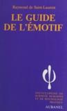 Raymond de Saint-Laurent - Le guide de l'émotif - Les caractères : nerveux, sentimentaux, colériques, passionnés. Leur hygiène psychique.