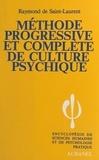 Raymond de Saint-Laurent - Méthode progressive et complète de culture psychique.