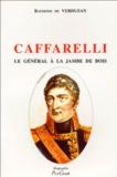 Raymond de Verduzan - Maximilien Caffarelli du Falga - Le général à la jambe de bois (1756-1799).
