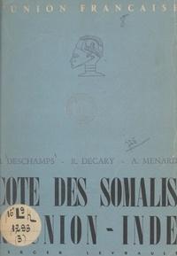 Raymond Décary et Hubert Deschamps - Côte des Somalis, Réunion, Inde.