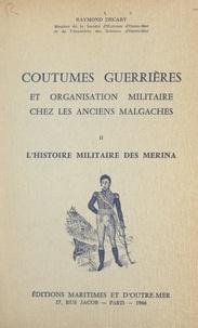 Raymond Décary - Coutumes guerrières et organisation militaire chez les anciens Malgaches (2). L'histoire militaire des Merina.