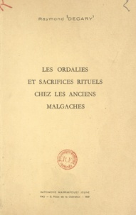 Raymond Décary - Les ordalies et sacrifices rituels chez les anciens Malgaches.