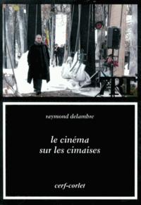 Raymond Delambre - Le cinéma sur les cimaises.