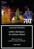 Raymond Delambre - Ombres électriques : les cinémas chinois.