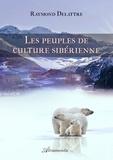 Raymond Delattre - Les peuples de culture sibérienne.