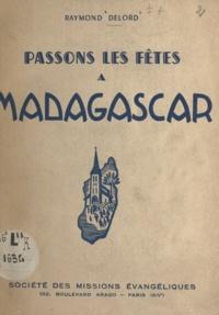 Raymond Delord et Roger Chapal - Passons les fêtes à Madagascar.