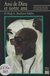 Raymond Deniel et Gwenolé Jeusset - Ami de Dieu et notre ami - El Hadj Boubacar G. Sakho.