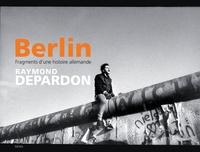 Raymond Depardon - Berlin - Fragments d'une histoire allemande.