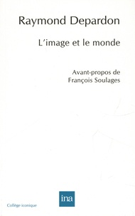 Raymond Depardon - L'image et le monde.