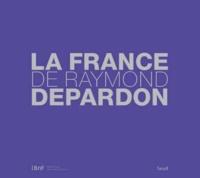 Raymond Depardon - La France de Raymond Depardon.