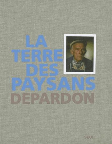 Raymond Depardon - La Terre des paysans.