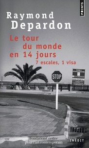 Raymond Depardon - Le tour du monde en 14 jours - 7 escales, 1 visa.