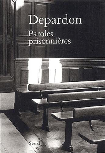 Raymond Depardon - Paroles prisonnières.