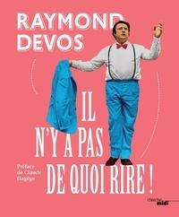 Raymond Devos - Il n'y a pas de quoi rire !.