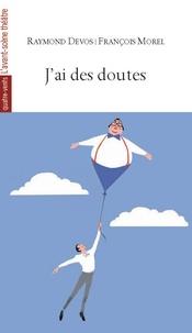Raymond Devos et François Morel - J'ai des doutes.