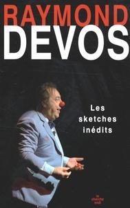 Raymond Devos - Les sketches inédits.