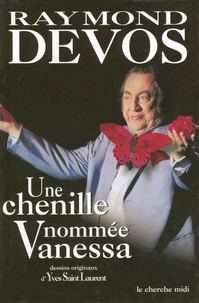 Raymond Devos - Une chenille nommée Vanessa.