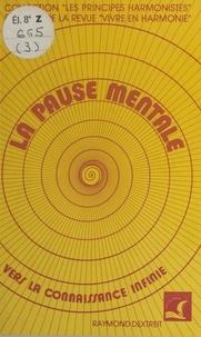 Raymond Dextreit - La Pause mentale.