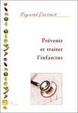 Raymond Dextreit - Prévenir et traiter l'infarctus.